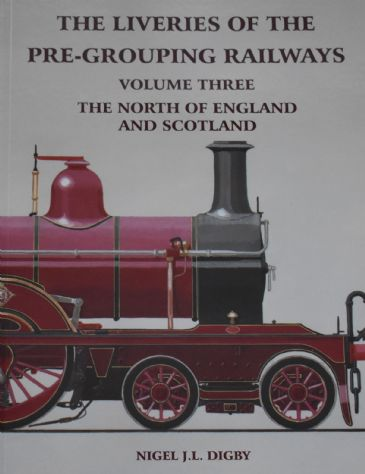 The Liveries of the Pre-Grouping Railways, Volume Three - The North of England and Scotland